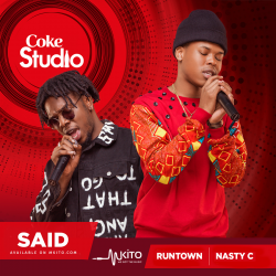 Coke Studio Africa - Said - Runtown and Nasty C