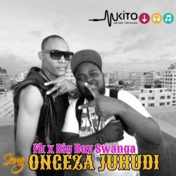 Big Boy Swanga - Big Boy Swanga X Fk_Ongeza Juhudi