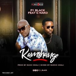 P1Black - Kamshange Ft. G Nako