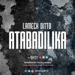 Lameck Ditto - Atabadilika