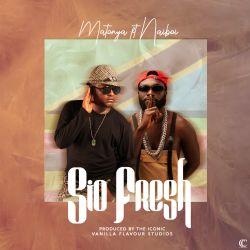 Matonya - Sio Fresh ft naiboi