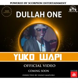 Scorpion Records Mtoni Unit - YUKO WAPI - DULLAH ONE
