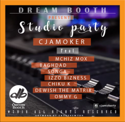 CJAMOKER - Studio Party Ft Mchizi Mox, Baghdad, Songa, Izzo bizness, Chiku K, Dewish The Matrix, Ommy G