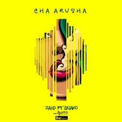 Zaiid - Cha Arusha Ft. G Nako (Prod by Cjamoker)