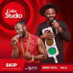 Coke Studio Africa - Skip - Bebe Cool and Falz