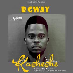 B Gway - Kasheshe