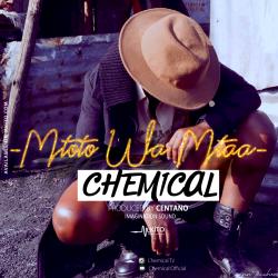 Chemical - Mtoto Wa Mtaa
