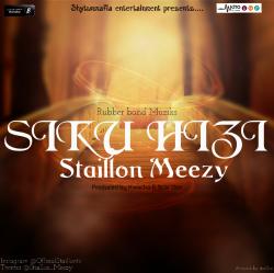 Staillon Meezy - SIKU HIZI