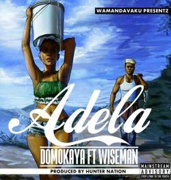 Domokaya -  Ft. Wise Man&Navwa - Adela