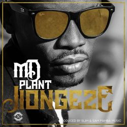 Mdplant - Jiongeze Ft. Motra The Future (Prod by Sampamba Music)
