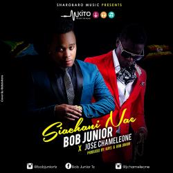 Bob Junior - Siachani Nae x Jose Chameleone