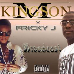M Kingson - M Kingson - Broadcast (ft Fricky J)