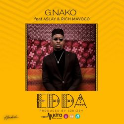 G Nako - Edda ft Aslay & Rich Mavoko