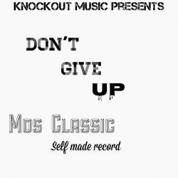MOS CLASSIC - DONT GIVE UP