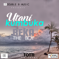 BEKA the BOY - UTANIKUMBUKA