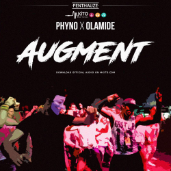 Phyno - Augment ft Olamide