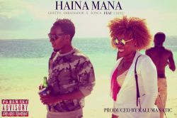 Songa - HHAINA MANA with Ghetto Ambassador ft Ching