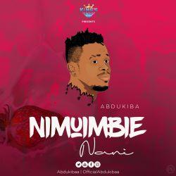 Abdu Kiba - Nimuimbie Nani