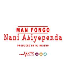 Man Fongo - Nania Asiyependa