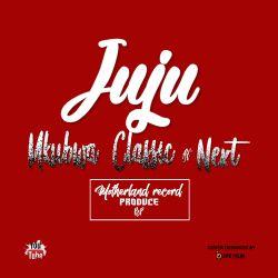 Next - Mbukwa classic ft Next JUJU