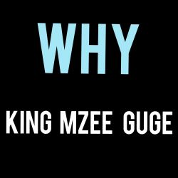 KING MZEE GUGE - Why_King Mzee Guge