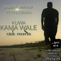 Big Boy Swanga - Big Boy Swanga Feat Tinie Cousin Kuwa Kama Wale