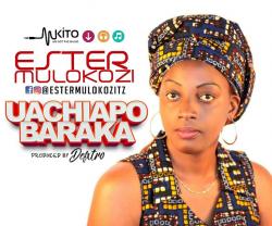 Ester Mulokozi - Uachiapo Baraka