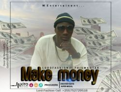 mwamba 4reiner - Lord Fashion Ft. Phigwa Star - Make Money