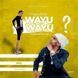 Dogo Janja - Wayu Wayu