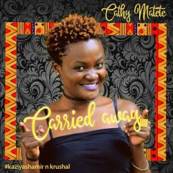 Cathy Matete - Carried Away