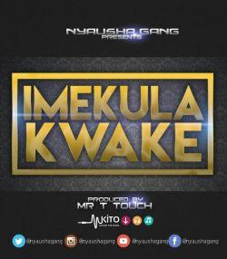 Nyausha Gang - Imekula Kwake