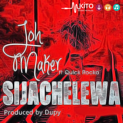 Joh Maker - Sijachelewa ft Quick Rocka