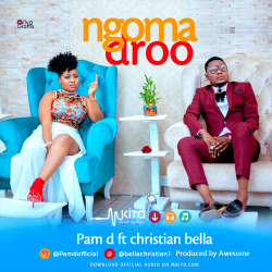 PAM D - Ngoma Droo Ft Christian Bella (Prod By Awesome)