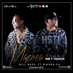 Bill Nass - Mazoea Ft. Mwana FA