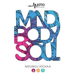 Mzungu Kichaa - Mind Body Soul