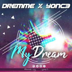 Dremme - My Dream Dremme X Yonc3