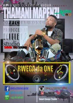 Rwega Da One - Thamani ya Mapenzi Track By RWEGA da ONE_Produced By Double K @ Dawayao Sound Studio_TZ