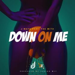 J Wats  - Down On Me