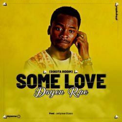 Doyen Rae - Some Love