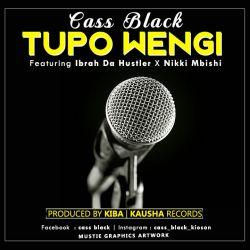 cass black kioson - Cass Black(tupo wengi)ft ibra dahustler+nikki mbishi