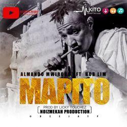 Almando Mwirora - Mapito ft Boblim