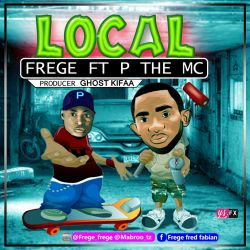 FREGE - LOCAL feat. P THE MC (prod:Ghost kifaa/ACTION REC)