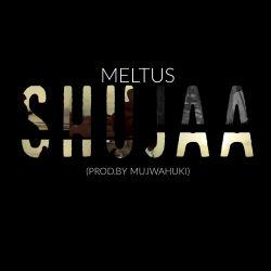 Meltus - Shujaa Ft. Emmanuel Griper (Prod.By Mujwahuki)