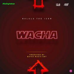 Balulu Theicon - Wacha