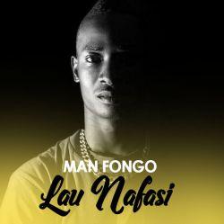 Man Fongo - LAU NAFASI