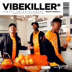 Lemapi Entertainment - Vibe Killer