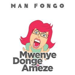 Man Fongo - Man Fongo - Mwenye Donge Ameze