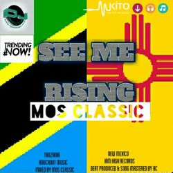 MOS CLASSIC - See Me Rising (New Mexico & Tanzania)