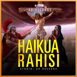 Ab Records  - HAIKUWA RAHISI