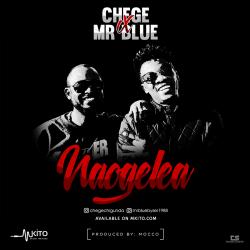 Chege - Naogelea Ft. Mr Blue